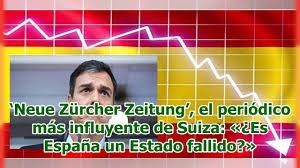 Neue Zürcher Zeitung', el periódico más influyente de Suiza: «¿Es España un Estado  fallido?» - YouTube
