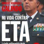 «MI VIDA CONTRA ETA», General Enrique Rodríguez Galindo.
